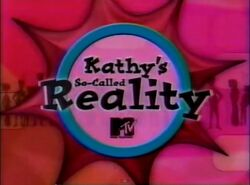 Kathy's So-Called Reality