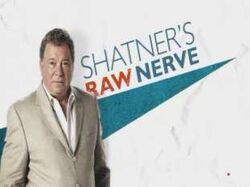 Shatners raw nerve