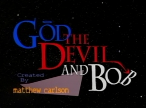 God the Devil and Bob