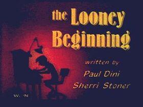 Looney Beginning