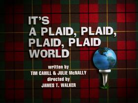 It's a Plaid, Plaid, Plaid, Plaid World