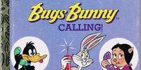 Bugs Bunny Calling