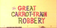The Great Carrot Train Robbery