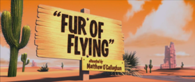 Fur of Flying Title Card