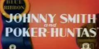 Johnny Smith and Poker-Huntas