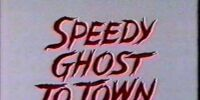 Speedy Ghost to Town