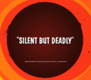 Silent But Deadly