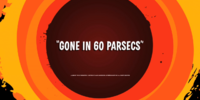 Gone in 60 Parsecs