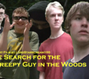 The Search for the Creepy Guy in the Woods