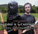 Bread's Crumbs 4: Mass Consumption