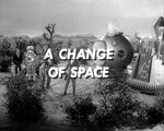 Title Card (A Change of Space)