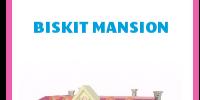 Biskit Mansion