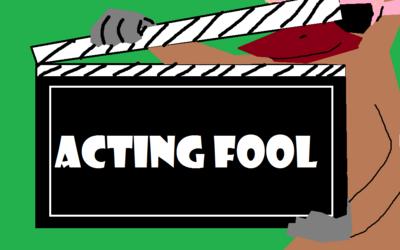 Acting Fool