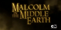 Malcolm in the Middle Earth