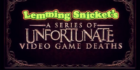 Lemming Snicket's A Series of Unfortunate Video Game Deaths
