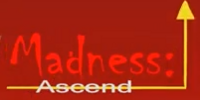 Madness: Ascend