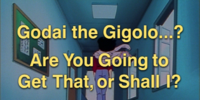 Godai the Gigolo...? Are You Going to Get That, or Shall I?