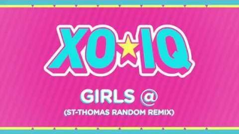 XO-IQ - Girls @ (St-Thomas Random Remix) Official Audio From the TV Series Make It Pop