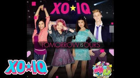 Make It Pop's XO-IQ - Tomorrow Is Ours (Audio)