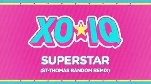XO-IQ - Superstar (St-Thomas Random Remix) Official Audio From the TV Series Make It Pop