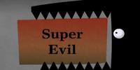Gallery:Super Evil