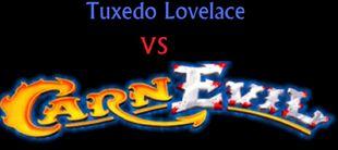Tuxedo Lovelace vs CarnEvil