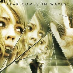 Fear Comes In Waves.