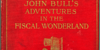 John Bull's Adventures in the Fiscal Wonderland