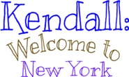 Kendall: Welcome to New York