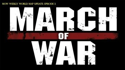 March of War World Map SitRep Episode 3