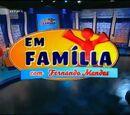 Em Familia com Fernando Mendes