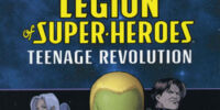 Legion of Super-Heroes: Teenage Revolution (Collected)