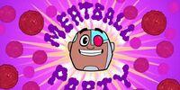 Teen Titans Go! (TV Series) Episode: Meatball Party
