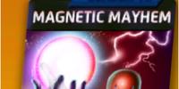 Magnetic Mayhem (Season VII)
