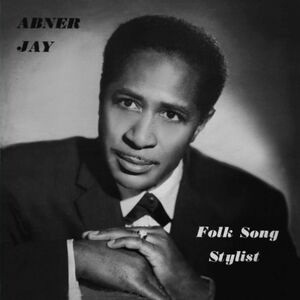 Folk Song Stylist - Abner Jay
