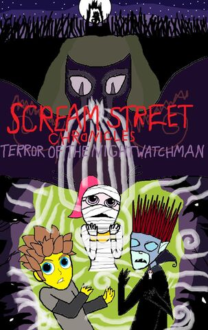 File:Scream Street Chronicles Terror Of The Nightwatchman .jpeg