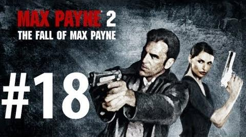 Max Payne 2 - Playthrough Part 18 - Too Stubborn to Die No commentary HD PC