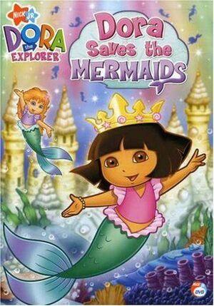 Dora the Explorer Dora Saves the Mermaids
