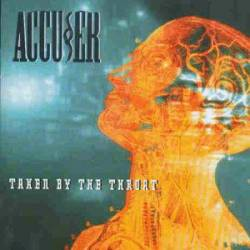Accuser - Taken by the Throat