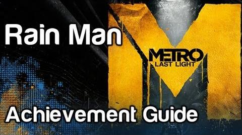 Rain Man - Metro Last Light Achievement Guide