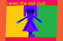 Raven the doll club