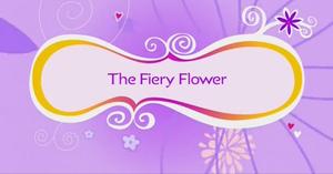 The Fiery Flower