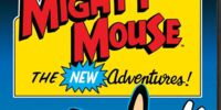Mighty Mouse:The New Adventures