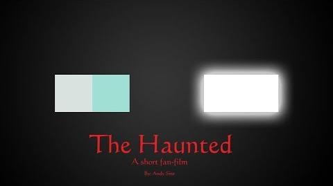 "The Haunted A Short ""Fanimation"""