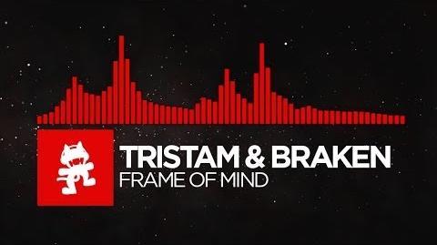 DnB - Tristam & Braken - Frame of Mind Monstercat Release
