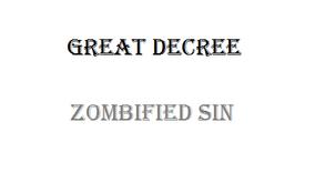 GreatDecree-ZombifiedSin