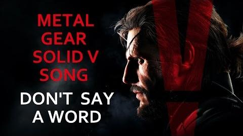 METAL GEAR SOLID V SONG - Don't Say A Word by Miracle Of Sound