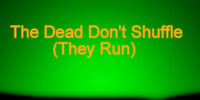The Dead Don't Shuffle
