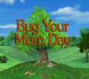 Bug Your Mom Day