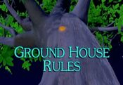 Ground House Rules